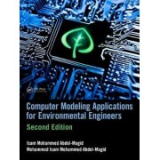 Computer Modeling Applications for Environmental Engineers by Isam Mohammed Abdel-magid Ahmed