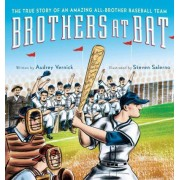 Brothers at Bat: The True Story of an Amazing All-Brother Baseball Team by Audrey Vernick