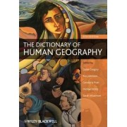 The Dictionary of Human Geography by Derek Gregory