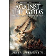Peter L. Bernstein Against the Gods: The Remarkable Story of Risk