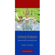 Unifying Hinduism by Andrew J. Nicholson