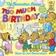 The Berenstain Bears and Too Much Birthday by Stan And Jan Berenstain Berenstain