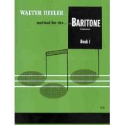 Walter Beeler Method for the Baritone (Euphonium), Bk 1 by Walter Beeler