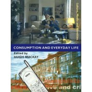 Consumption and Everyday Life by Hugh Mackay