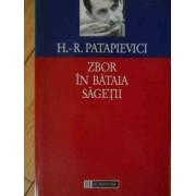 Zbor In Bataia Sagetii - Horia-roman Patapievici