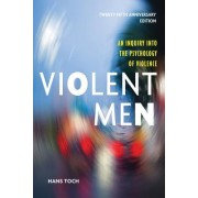 Violent Men: An Inquiry Into the Psychology of Violence