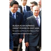 Russia as an Aspiring Great Power in East Asia by Paradorn Rangsimaporn