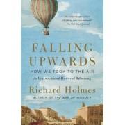 Falling Upwards by Sir Richard Holmes