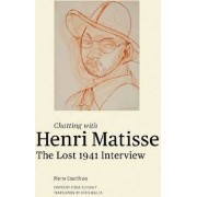 Chatting with Henri Matisse - The Lost 1941 Interview by Henri Matisse