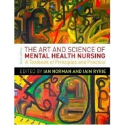 The Art and Science of Mental Health Nursing: Principles and Practice by Ian Norman