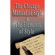 The Chicago Manual of Style/The Elements of Style by Jr William Strunk