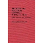 Religion and Political Conflict in South Asia by Douglas Allen
