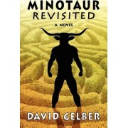 Minotaur Revisited by David Gelber
