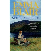 Nellie Wildchild by Emma Blair
