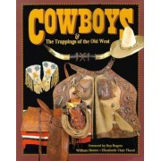Cowboys & the Trappings of the Old West by W. Manns