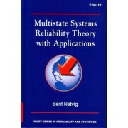 Multistate Systems Reliability Theory with Applications by Bent Natvig