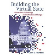 Building the Virtual State by Jane E. Fountain