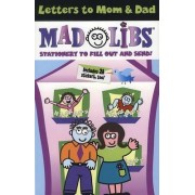 Letters to Mom & Dad Mad Libs by Roger Price