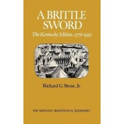 A Brittle Sword by Jr. Richard G. Stone