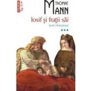 Iosif si fratii sai vol. 3 Iosif Hranitorul - Thomas Mann