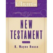 Chronological and Background Charts of the New Testament by H. Wayne House