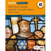 The First Crusade and the Crusader States, 1073-1192 by Toby Purser