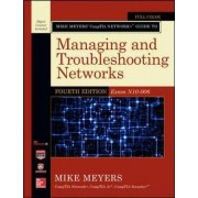 Mike Meyers' CompTIA Network+ Guide to Managing and Troubleshooting Networks, Fourth Edition (Exam N10-006) by Mike Meyers