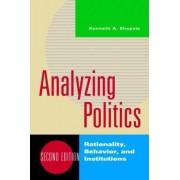Analyzing Politics by Kenneth A. Shepsle