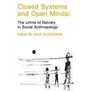 Closed Systems and Open Minds by Max Gluckman