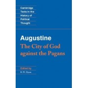 Augustine: The City of God against the Pagans by Augustine