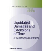 Liquidated Damages and Extensions of Time by Brian Eggleston
