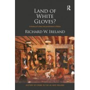 Land of White Gloves?: A History of Crime and Punishment in Wales