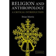 Religion and Anthropology by Brian Morris