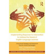 Implementing Response-to-Intervention to Address the Needs of English-Language Learners by Holly S. Hudspath-Niemi