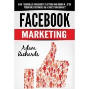 Facebook Marketing by MR Adam Richards