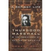 A Defiant Life by Professor of Political Science and Dean of the College of Arts and Sciences Howard Ball