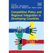 Competition Policy and Regional Integration in Developing Countries by Josef Drexl