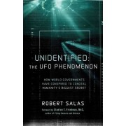 Unidentified: the UFO Phenomenon by Roberto Salas