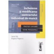 Incheierea si modificarea contractului individual de munca - Lucia Uta Virginia Filipescu