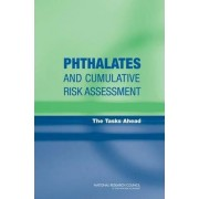 Phthalates and Cumulative Risk Assessment by Committee on the Health Risks of Phthalates