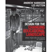 Design for the Changing Educational Landscape by Andrew Harrison