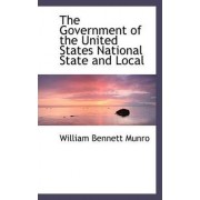 The Government of the United States National State and Local by William Bennett Munro