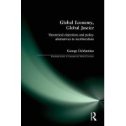 Global Economy, Global Justice by George F. DeMartino