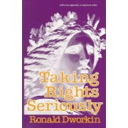 Taking Rights Seriously by Ronald M. Dworkin