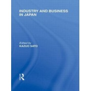 Industry and Business in Japan by Kazuo Sato