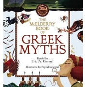 The McElderry Book of Greek Myths by Eric A Kimmel