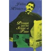 Proust and the Sense of Time by Julia Kristeva