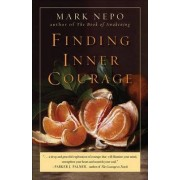 Finding Inner Courage by Mark Nepo