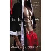 Below the Belt by Jeanette Murray