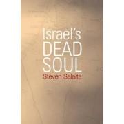 Israel's Dead Soul by Steven Salaita